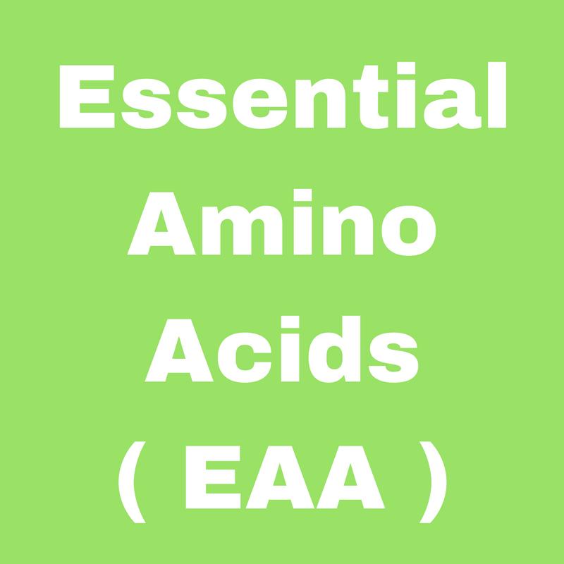 Essential Amino Acids (EAA)