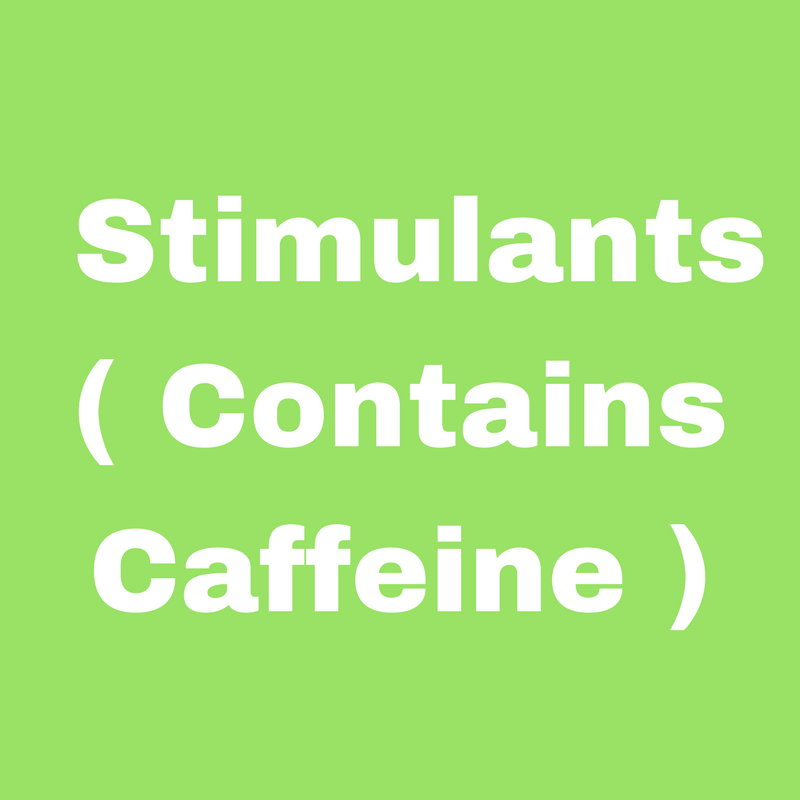 Stimulants (contains caffeine)