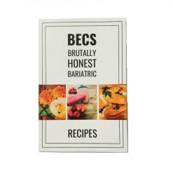 Bec's Brutally Honest Bariatric Recipe Book